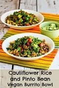 Cauliflower rice and pinto bean vegan burrito bowl
